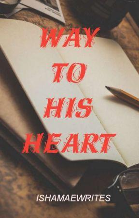 Way To His Heart by Ishamaewrites