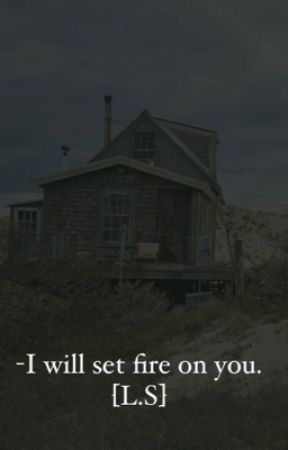 I will set fire on you [L.S] by Starsonsshe
