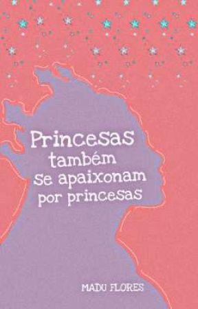 Princesas também se apaixonam por princesas by oopzshi