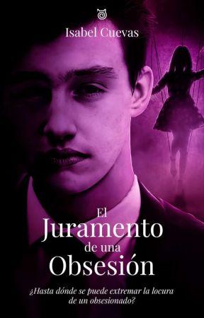 El juramento de una obsesión by Cuevasb09