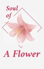 Soul of A Flower (Harry Potter Fanfic) by itsy_bitsy_spidey