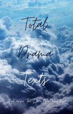 ✭*♡ +. Total Drama Texts! by miicrowavedsunshine