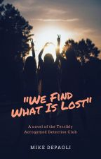 We Find What Is Lost by MikeDePaoli