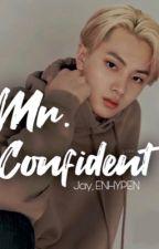 𝐌𝐫. 𝐂𝐨𝐧𝐟𝐢𝐝𝐞𝐧𝐭| Jay Park| ENHYPEN  by jungwonmyheart