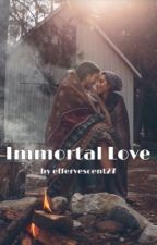 Immortal Love | L. Clearwater by effervescent27