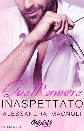 Quell'Amore Inaspettato - OnlyLoVe Series # 1