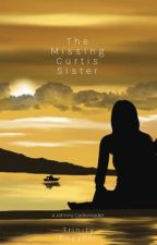 The Missing Curtis Sister by trinityisbaby