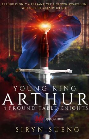 Young King Arthur and the Round Table Knights by SirynSueng
