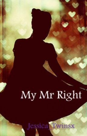 My Mr. Right. by JessicaTay_Twinsx