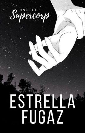 Estrella Fugaz | Supercorp. by shinesbooks