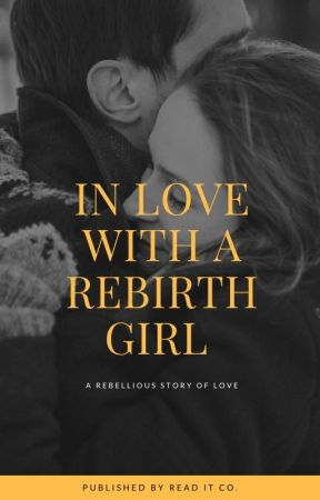 In love with a rebirth girl by user42035160