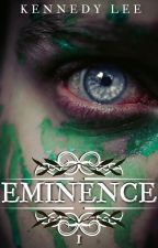 Eminence {Book 1} by Kennedylee