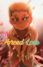 Forced Love by Mikan_Kurenai