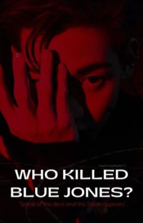 Who Killed Blue Jones? by HopeCrazyReader17