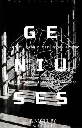 Geniuses (ON HOLD)  by wtFajj
