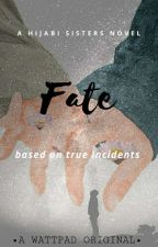 FATE (Based On True Incidents) by hijabisisters