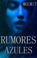 Rumores Azules de mglm17