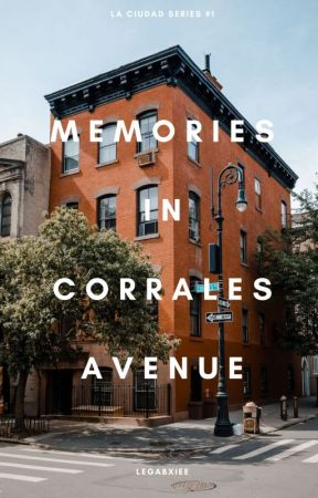 Memories in Corrales Avenue (La Ciudad Series #1) by legabxiee
