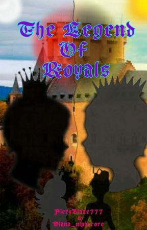 The Legend Of Royals ||COMPLETED|| by FieryBlaze777