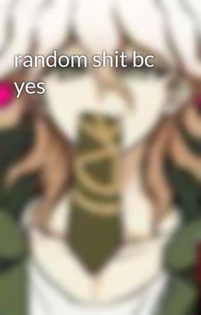 random shit bc yes by PuddingUwU