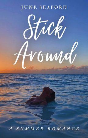 Stick Around ✔ by june-writes