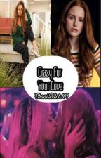 Crazy For Your Love - A Choni Story by ChoniBitch101