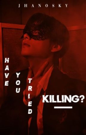 Have you tried killing?; vhope  by Jhanosky