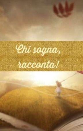 Chi sogna, racconta!  by giulyra68