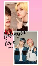 Betrayed love - A Yeonbin FF by Yeontain