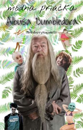 Módna príručka Albusa Dumbledora by StrawberryHogwarts
