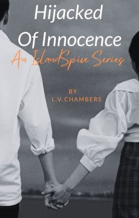 Hijacked Of Innocence - Book 1(Eric & Tanya story) by Island12spice