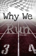 Why we run by michy_addo