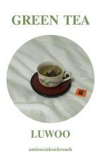 GREEN TEA ~ Luwoo by antisocialcockroach