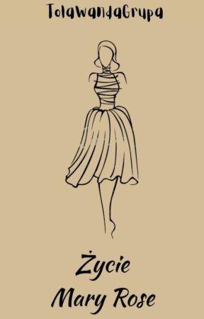 Życie Mary Rose  by TolaWandaGrupa