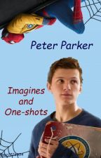 Peter Parker Imagines and One-shots by user1726354