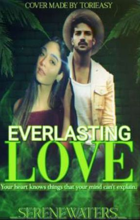 EVERLASTING LOVE  by _SereneWaters_