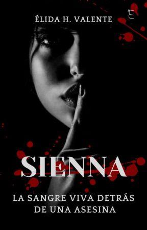 Sienna: La sangre viva detrás de una asesina by fake_melancholia