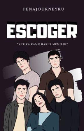 ESCOGER [COMPLETED]✔️ by penajourneyku
