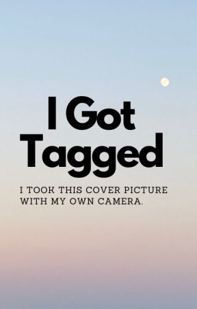 I Got Tagged? by BoOkSaNdCoOkIeS26