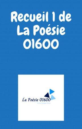 Recueil numéro 1 de La poésie 01600 by lapoesie01600