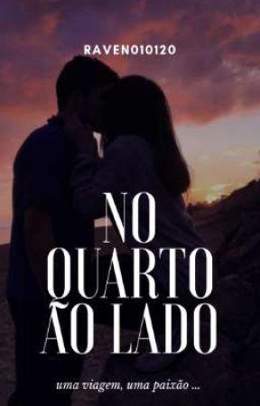 NO QUARTO AO LADO  (em andamento)  by Raven010120