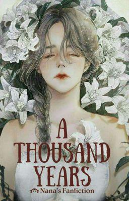 Đọc truyện  3  [OS AOT] [Levi x Reader] A Thousand Years - Đợi Em, Một Nghìn Năm
