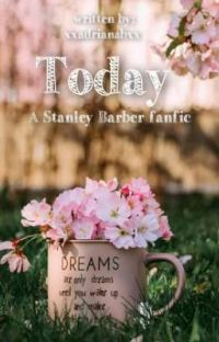 Today | Stanley Barber X Reader cover