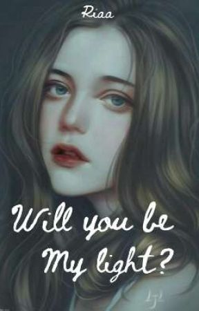 WIIL YOU BE MY LIGHT? by LyraRiaa