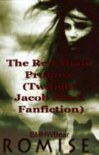 The Red Moon Promise ( Twilight Jacob Black Fanfiction) by _EMHWbear
