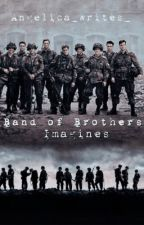 Band of Brothers Imagines by Angelica_writes_