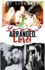 Love? Arranged. Love! by Straw005
