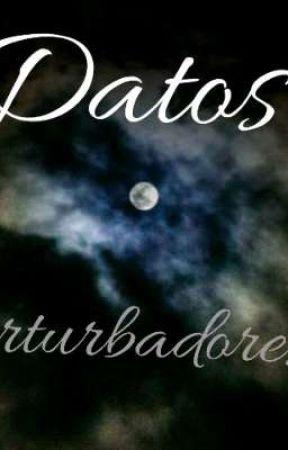 †Datos Perturbadores† by Gatu__1234z