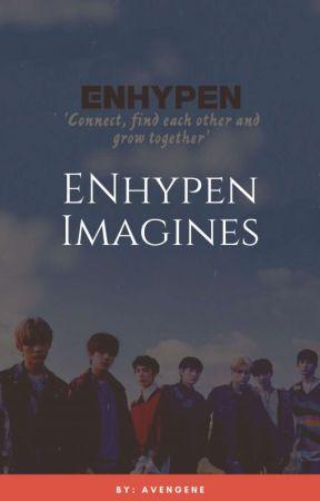 Enhypen Imagines    (𝑬𝒏𝒉𝒚𝒑𝒆𝒏 𝑿 𝑹𝒆𝒂𝒅𝒆𝒓) by avengene