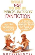 What Not To Do In Percy Jackson Fanfiction by NovellaNovel